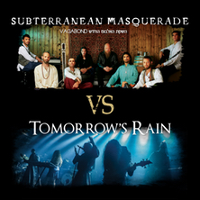 SUBTERRANEAN MASQUERADE VS TOMORROW'S RAIN